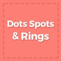 Dots Spots & Rings
