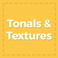 Tonals & Textures